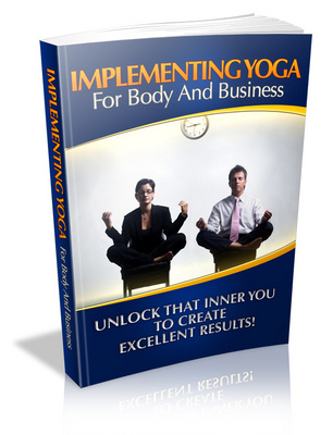 Product picture Implementing Yoga For Body And Business Wih PLR